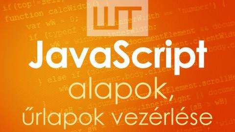 JavaScript alapok, űrlapok vezérlése